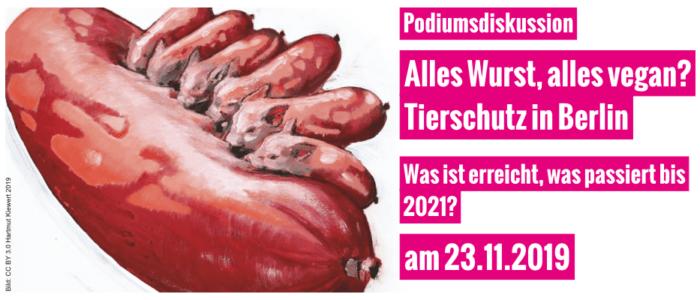 Alles Wurst, alles vegan? Tierschutz in Berlin- Was ist erreicht, was passiert bis 2021?