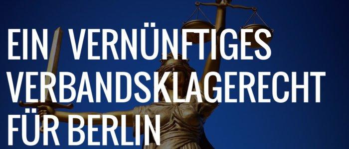 Ein vernünftiges Verbandsklagerecht für Berlin